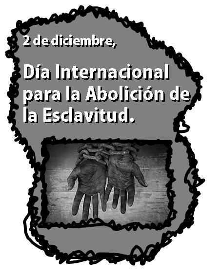 2 De Diciembre Día Internacional De La Abolición De La