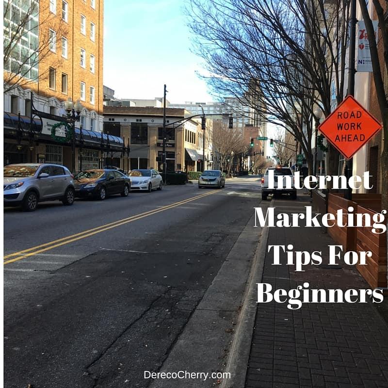 4 Internet Marketing Tips For Beginners Dereco Cherrys