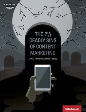 The 7 1/2 Deadly Sins of Content Marketing