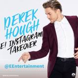 """@derekhough from @NBCWorldofDance is taking over our IG today! Follow along!"" Courtesy eentertainment ig"