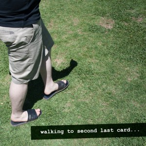 Walking to second last card