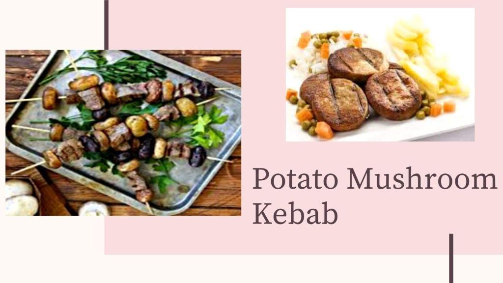 Potato Mushroom Kebabs Cremini Mushroom Recipes_Derje