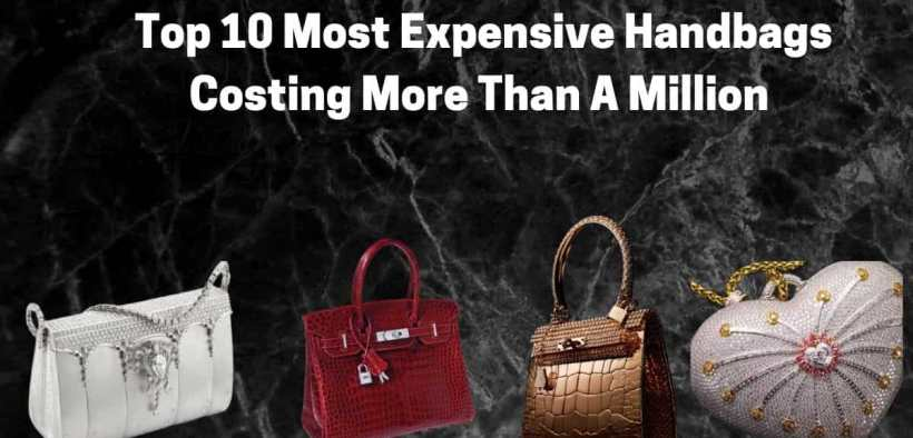 Top 10 Most Expensive Handbags
