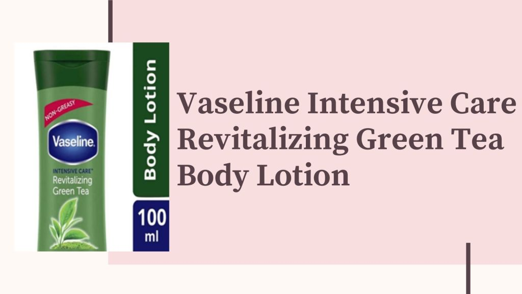 Vaseline body lotion for summer_Derje