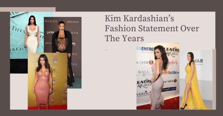 Kim Kardashian's Fashion Statement Over The Years