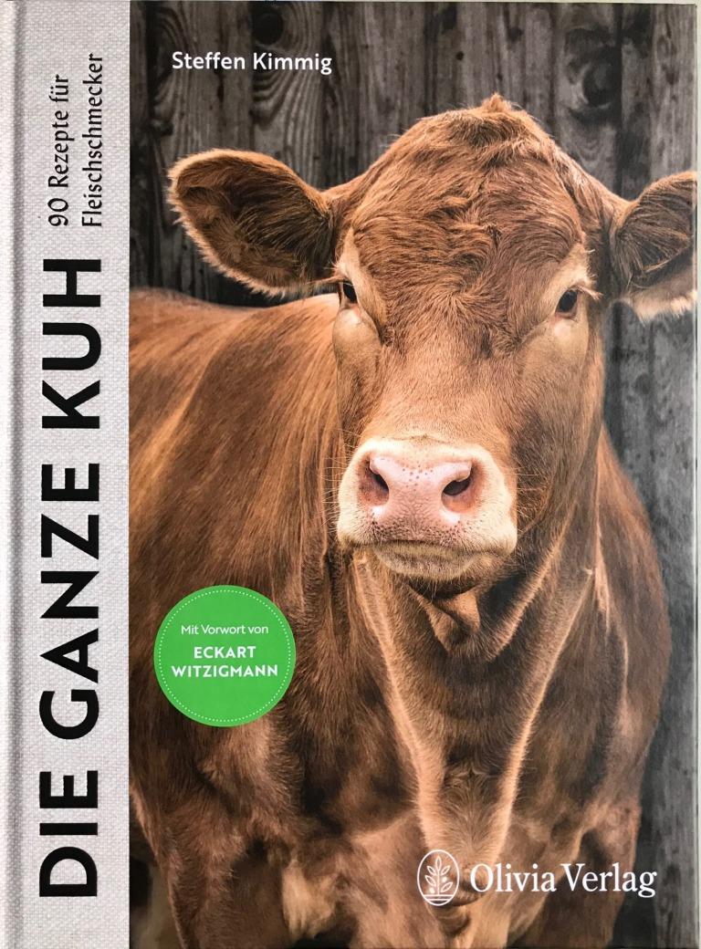 Kochbuchrezension – Die ganze Kuh von Steffen Kimmig