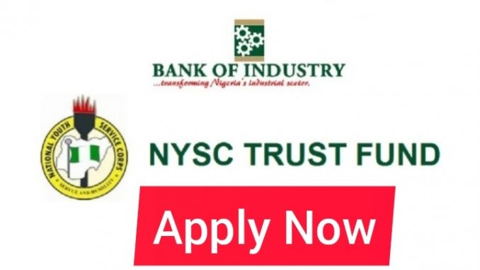 How To Apply for 2021/22 Bank of Industry (BoI) NYSC Trust Fund; Application Form and Registration Portal Now Available