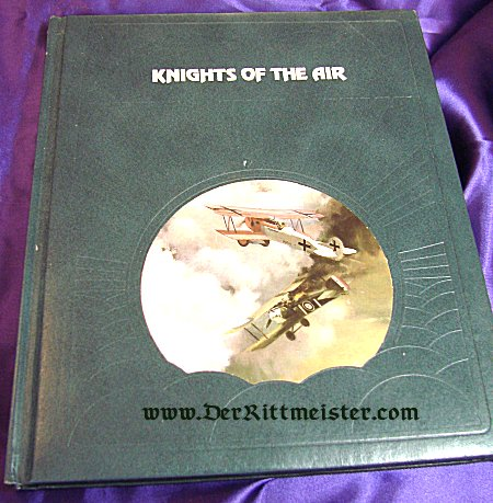 GERMANY - BOOK - KNIGHTS OF THE AIR by EZRA BOWEN - Imperial German Military Antiques Sale