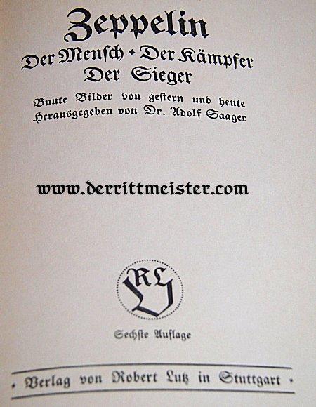 GERMANY - BOOK - ZEPPELIN: DER MENSCH - DER KAMPFER - DER SIEGER by DR. ADOLF SAAGER. GRAF FERDINAND von ZEPPELIN'S BIOGRAPHY IN THE ORIGINAL STORAGE BOX - SIGNED BY DR. HUGO ECKNER - Imperial German Military Antiques Sale