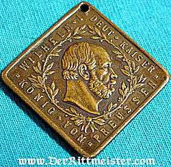 GERMANY - PATRIOTIC BADGE - KAISER WILHELM I - Imperial German Military Antiques Sale