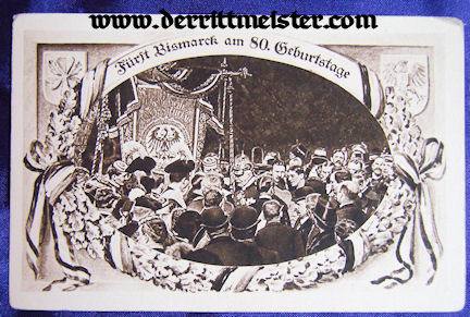POSTCARD - 80th BIRTHDAY - OTTO von BISMARCK - Imperial German Military Antiques Sale