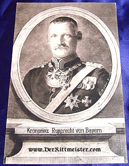 POSTCARD - KRONPRINZ RUPPRECHT OF BAVARIA - Imperial German Military Antiques Sale
