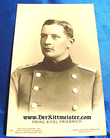 GUSTAV LIERSCH POSTCARD Nr 1129 - PRINZ EITEL FRIEDRICH - Imperial German Military Antiques Sale
