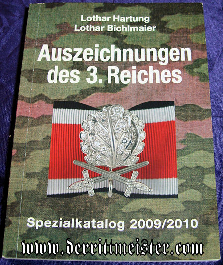 GERMANY - BOOK - AUSZEICHNUNGEN des 3. REICHES - SPEZIALKATALOG 2009/2010 by LOTHAR HARTUNG & LOTHAR BICHLMAIER - Imperial German Military Antiques Sale