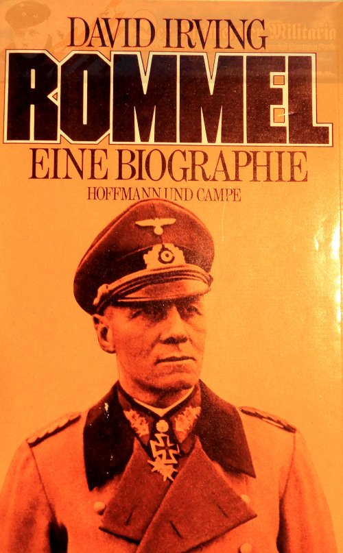 GERMANY - BOOK - ROMMEL EINE BIOGRAPHIE BY DAVID IRVING - AUTOGRAPHED - GERMAN LANGUAGE FIRST EDITION - HARDBACK WITH DUST COVER - Imperial German Military Antiques Sale