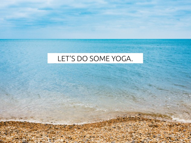 Let's do some Yoga!