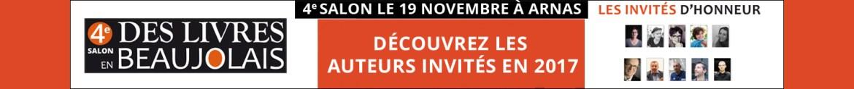 Invités d'honneur 2017 pour le 4e salon Des livres en Beaujolais le dimanche 19 novembre 2017