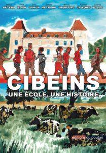 """Cibeins une école, une histoire"""" : la BD du Centenaire,"""