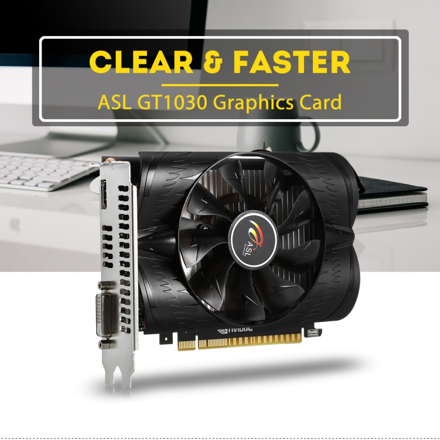 ASL GT1030 Graphics Card 2GB 64bit GDDR5 HDMI / DVI 384 CUDR Core 6008MHz 4096 x 2160 / 60Hz