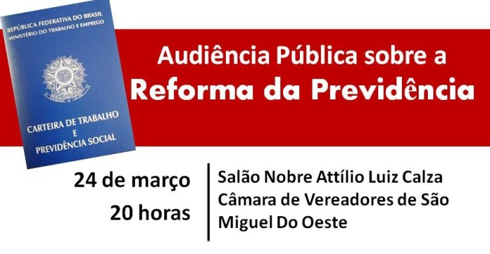 São Miguel do Oeste/SC: Audiência Pública sobre a Reforma da Previdência acontece amanhã