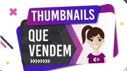 CONHEÇA MAIS! TUDO que você precisa SABER sobre o curso Thumbnails que vendem!
