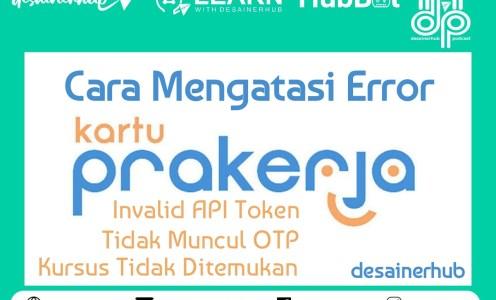Kartu Prakerja Eror, Kursus tidak ditemukan, invalid API token, Solusinya…