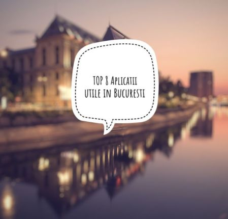 Top8 Aplicatii utile in Bucuresti
