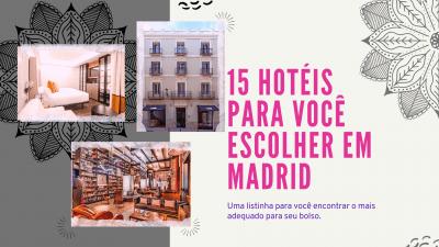 15 hoteis para você escolher em Madri.