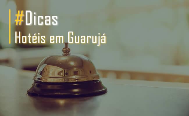 O Melhores Hotéis no Guarujá