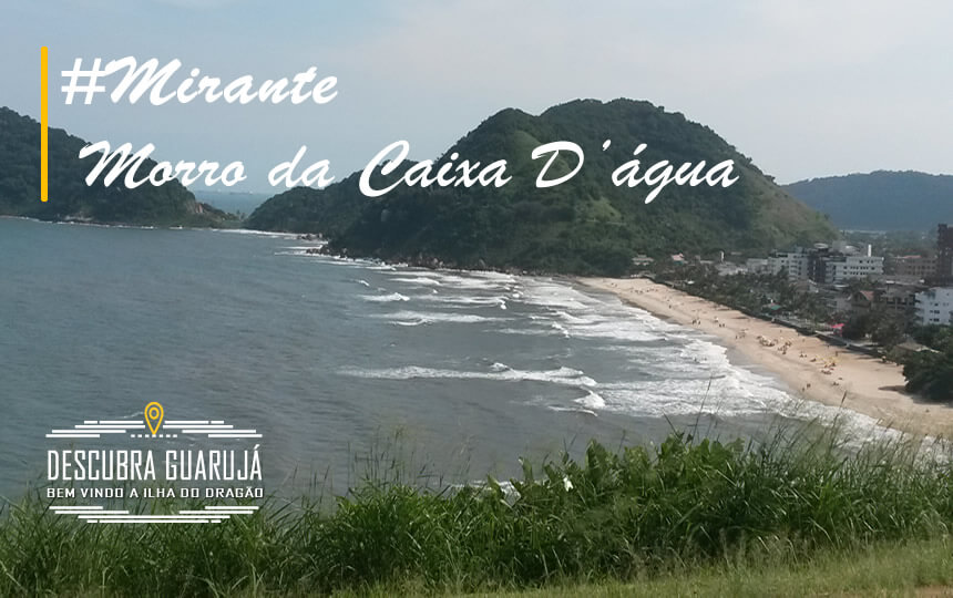 Mirante da Caixa D agua - Guaruja Sp - Vista Praia do Tombo
