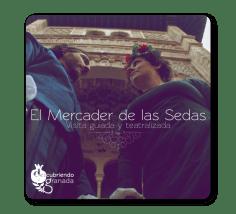 El mercader de Sedas, Descubriendo Granada