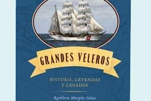 Portada del libro 'Grandes veleros. Historia, leyendas y legados'.