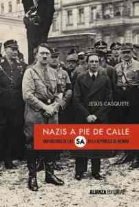 Portada de 'Nazis a pie de calle. Una historia de las SA en la República de Weimar'.