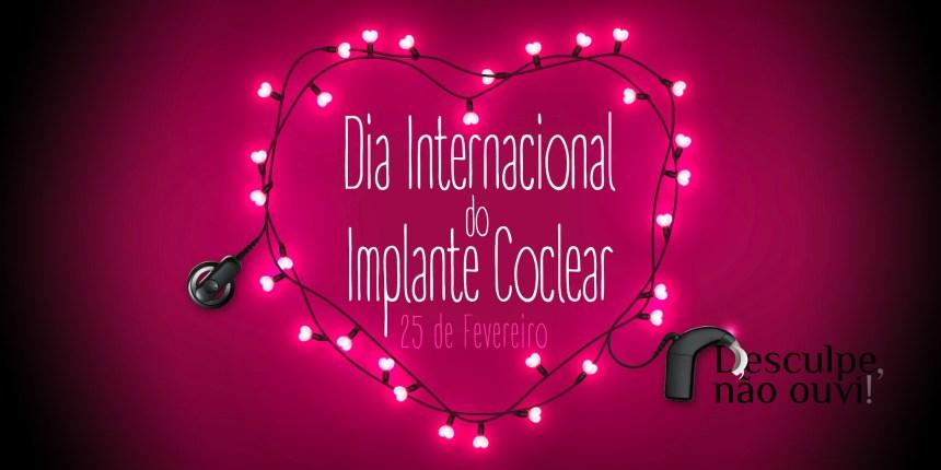 Dia Internacional do Implante Coclear