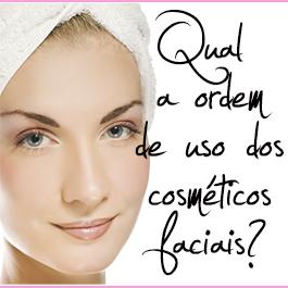 Qual a ordem de uso dos cosméticos faciais?