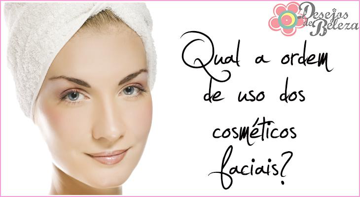 qual a ordem de uso dos cosméticos faciais