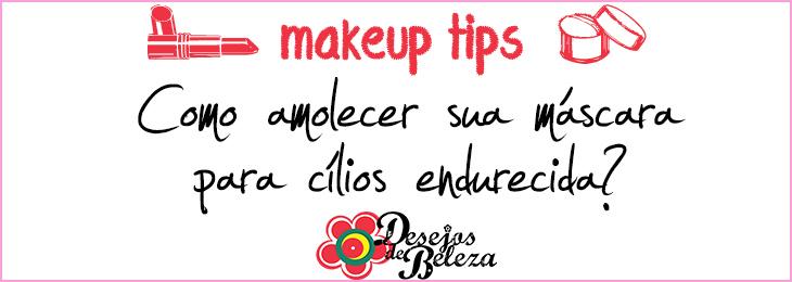 Makeup tips: Como amolecer sua máscara para cílios
