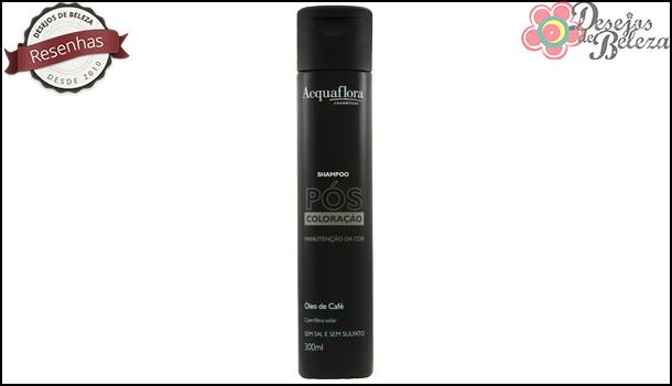 Testei: Shampoo Pós Coloração Acquaflora
