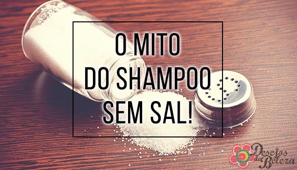 O mito do shampoo sem sal