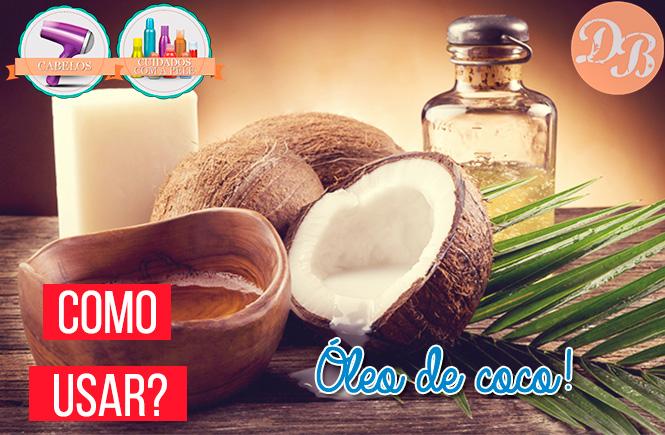 Como usar: Óleo de coco como cosmético