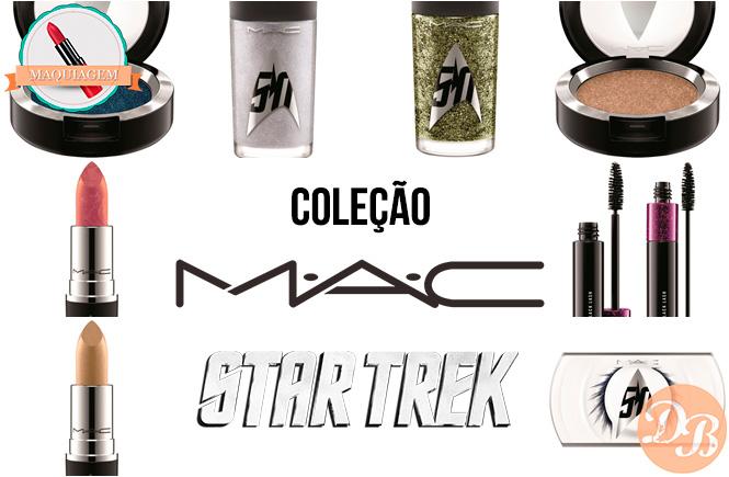 Coleção M.A.C Star Trek
