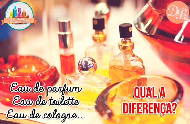 Parfum, Eau de Parfum, Eau de Toillet… qual a diferença?