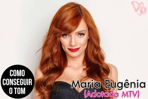 Como conseguir o tom: Maria Eugênia (Adotada MTV)