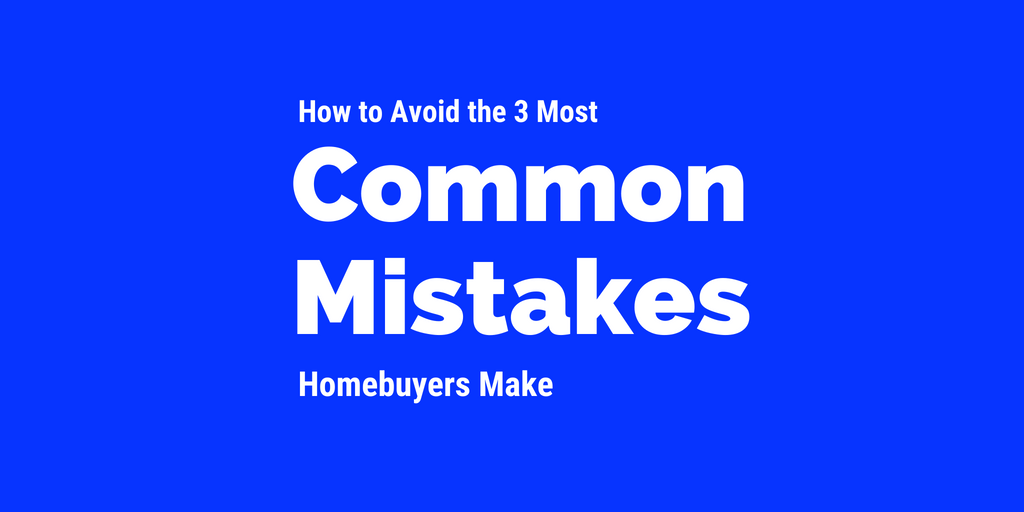 Buy a home in Arizona - Avoid the 3 most common mistakes home buyers make