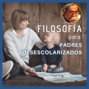 Filosofía para padres desescolarizados