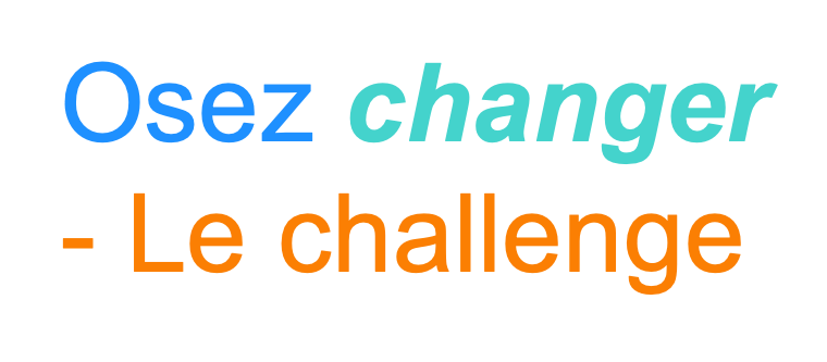 Osez changer ! Le challenge