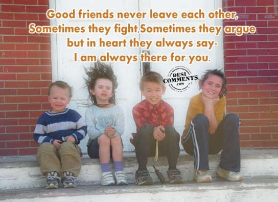 Good Friends Never Leave Each Other  Desicommentscom