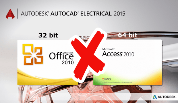 Office 2010 32 bit AutoCAD Electrical 64 bit not supported