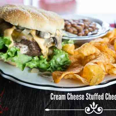 #SayCheeseburger ~ Cream Cheese Stuffed Cheeseburgers!