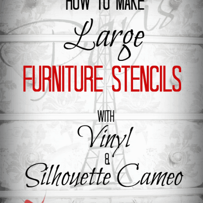 How to Make  Large Furniture Stencils using Vinyl and a Silhouette Cameo!